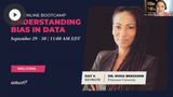 Understanding Bias in Data Bootcamp: Session 1 Replay