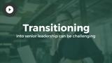 Leadership Transitions: Moving into Senior Leadership