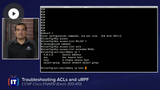 ENARSI: IPv6 First Hop Security and AAA, ACL, uRPF, & CoPP Troubleshooting