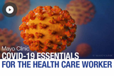 Mayo Clinic COVID-19: Essentials for the Healthcare Worker